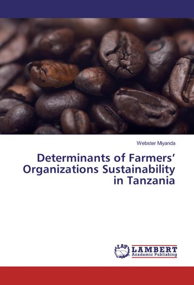 Determinants of Farmers' Organizations Sustainability in Tanzania