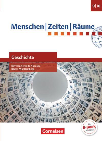 Menschen-Zeiten-Räume - Geschichte Band 3: 9./10. Schuljahr - Differenzierende Ausgabe Baden-Württemberg - Schülerbuch