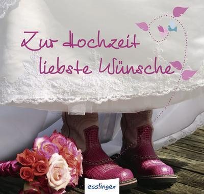 Zur Hochzeit liebste Wünsche