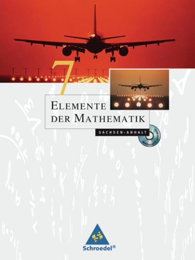 Elemente der Mathematik 7. Schülerband mit CD-ROM. Sekundarstufe 1. Sachsen-Anhalt
