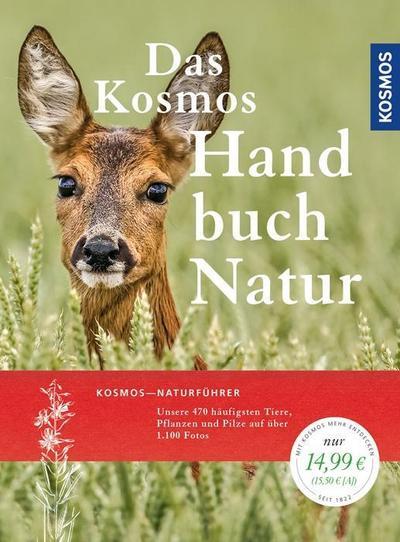 Handbuch Natur: Tiere, Pflanzen und Pilze kennen lernen