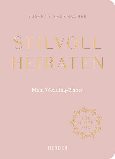 Stilvoll heiraten; Mein Weddingplaner; Deutsch; durchgehend illustriert