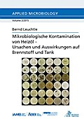 Mikrobiologische Kontamination von Heizöl - Ursachen und Auswirkungen auf Brennstoff und Tank