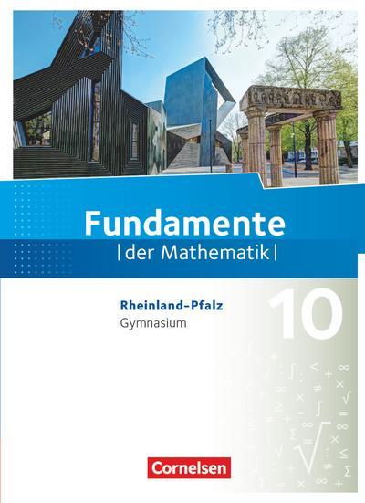 Fundamente der Mathematik 10. Schuljahr - Rheinland-Pfalz - Schülerbuch