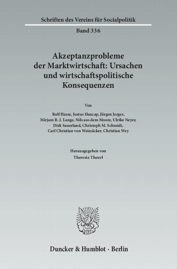 Akzeptanzprobleme der Marktwirtschaft: Ursachen und wirtschaftspolitische K ...