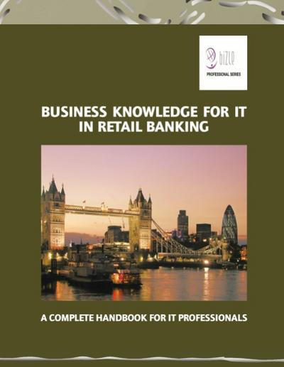 business-knowledge-for-it-in-retail-banking-a-complete-handbook-for-it-professionals