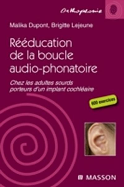 Reeducation de la boucle audio-phonatoire