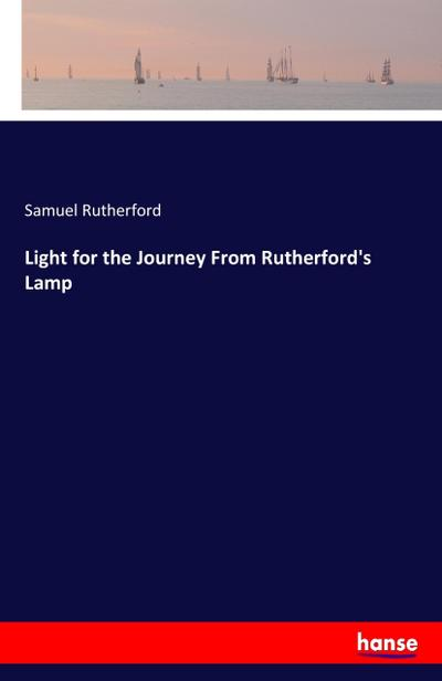 Light for the Journey From Rutherford's Lamp