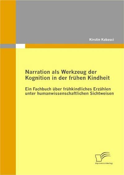 Narration als Werkzeug der Kognition in der frühen Kindheit