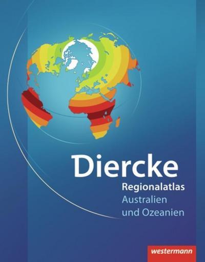 Diercke Weltatlas Regionalatlanten. Regionalatlas Australien und Ozeanien