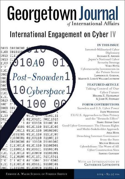 Georgetown Journal of International Affairs: International Engagement on Cyber IV