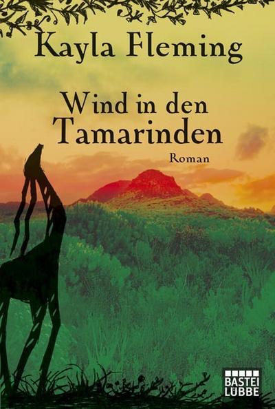 Wind in den Tamarinden: Roman