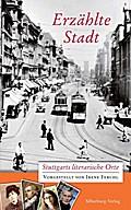 Erzählte Stadt; Stuttgarts literarische Orte; Deutsch; teils farbige Abbildungen