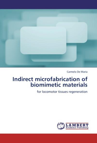 Indirect microfabrication of biomimetic materials