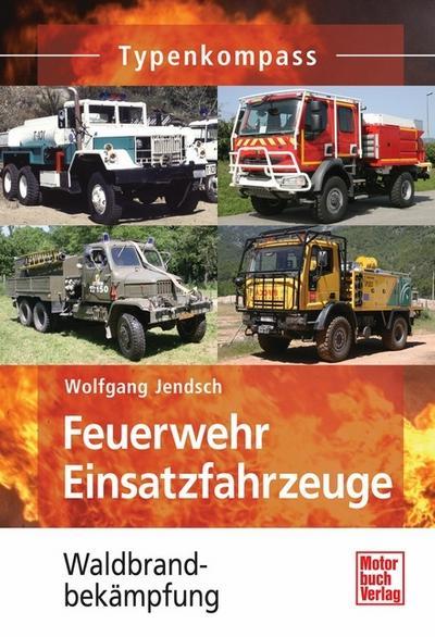 Feuerwehr Einsatzfahrzeuge: Waldbrandbekämpfung (Typenkompass)