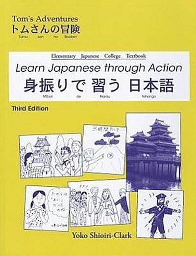Learn Japanese Through Action: Elementary Japanese College Textbook