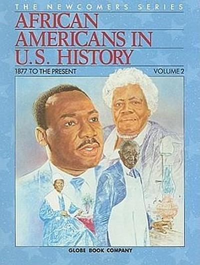African Americans in U.S. History, Volume 2: 1877 to the Present