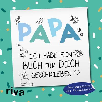 Papa, ich habe ein Buch für dich geschrieben