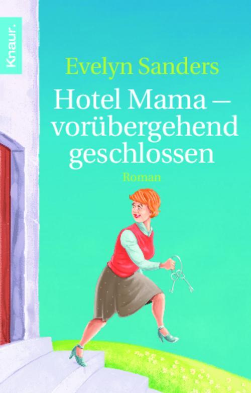 Hotel Mama - vorübergehend geschlossen, Evelyn Sanders