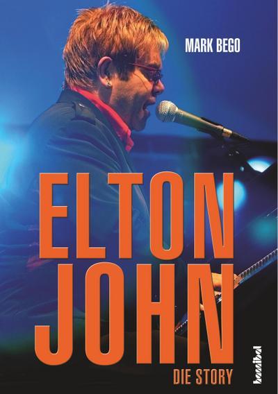 Elton John; Die Story; Übers. v. Borchardt, Kirsten/Pfeiffer, Thomas/Topalova, Violeta; Deutsch; mit zahlreichen Fotos