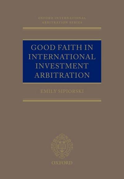Good Faith in International Investment Arbitration