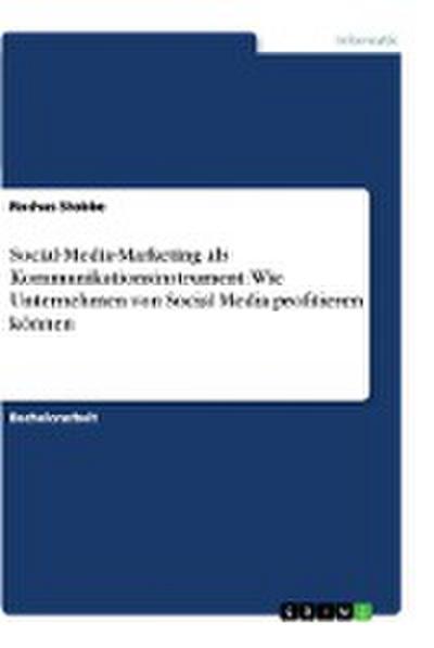 Social-Media-Marketing als Kommunikationsinstrument: Wie Unternehmen von Social Media profitieren können