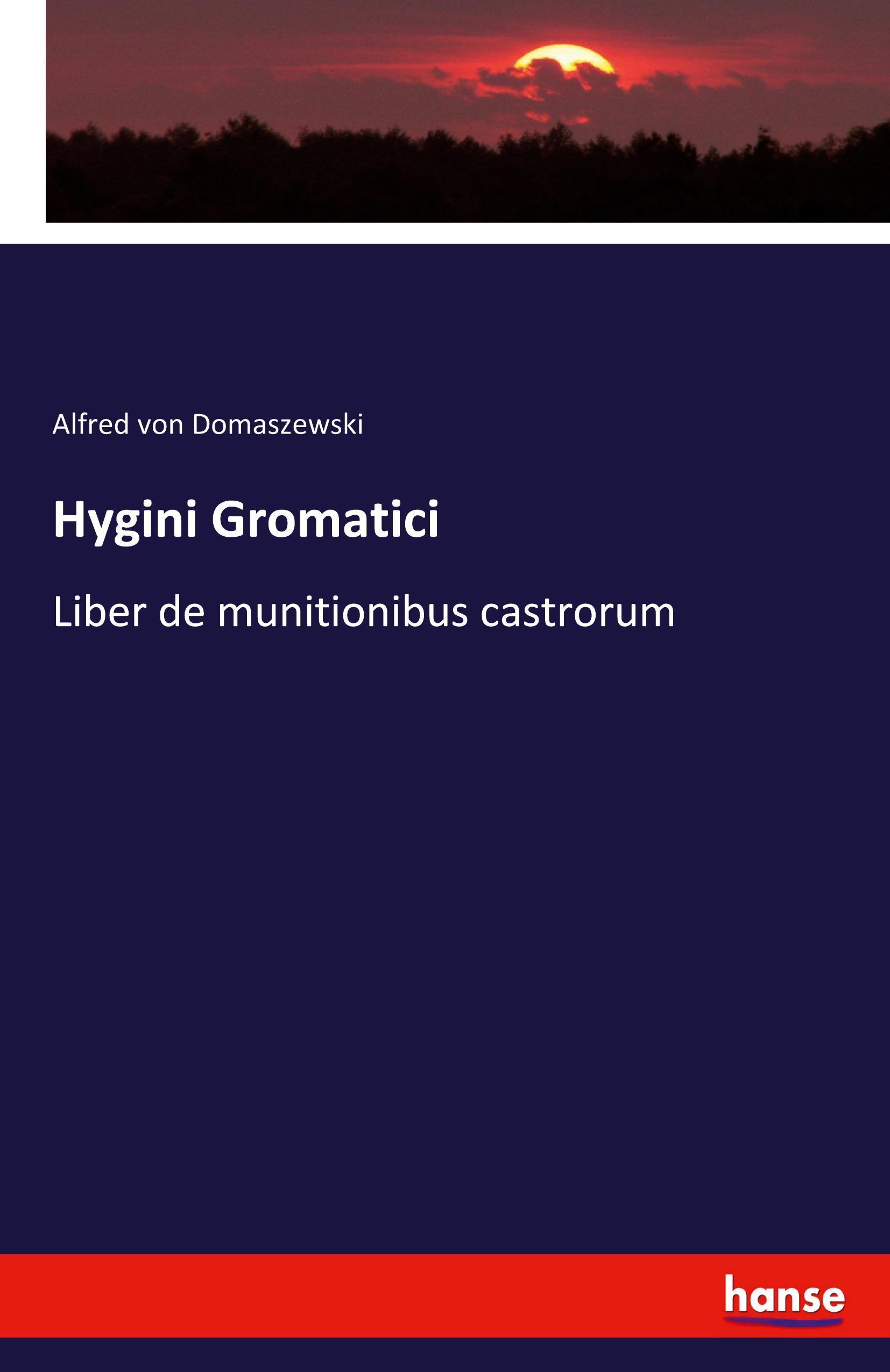 Hygini Gromatici Liber de munitionibus castrorum | Alfred vo ... 9783741196812