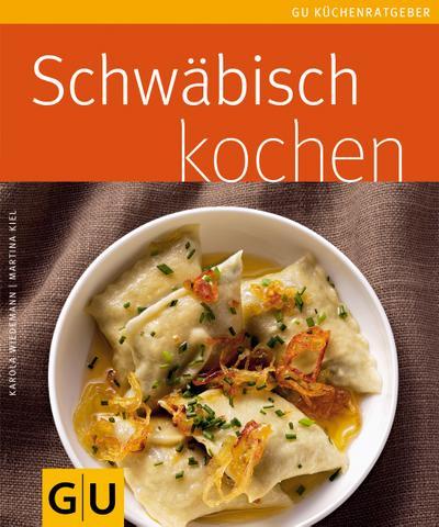 Schwäbisch kochen   ; GU Kochen & Verwöhnen Küchen-Ratgeber; Deutsch; , 45 Fotos -