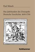 Das Jahrhundert des Zwiespalts: Deutschland 1600-1700