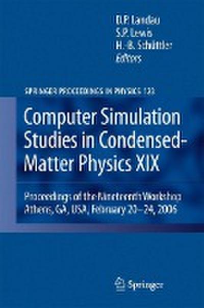 Computer Simulation Studies in Condensed-Matter Physics XIX: Proceedings of the Nineteenth Workshop Athens, GA, USA, February 20--24, 2006 (Springer Proceedings in Physics)