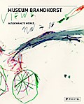 Museum Brandhorst; Ausgewählte Werke   ; Beitr. v. Schulz-Hoffmann, Carla /Hrsg. v. Bayerische Staatsgemäldesammlung; Deutsch; , 310 farb. Abb. -