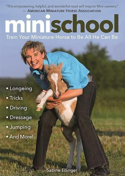 Mini School: Train Your Miniature Horse to Be All He Can Be