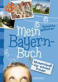 Mein Bayern-Buch: Wissensspaß für schlaue Kin ...