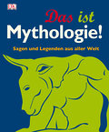 Das ist Mythologie!; Sagen und Legenden aus a ...
