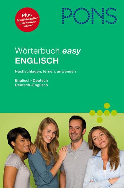 PONS Wörterbuch easy Englisch: Englisch-Deutsch/Deutsch-Englisch, Nachschlagen, lernen, anwenden mit 90.000 Stichwörtern