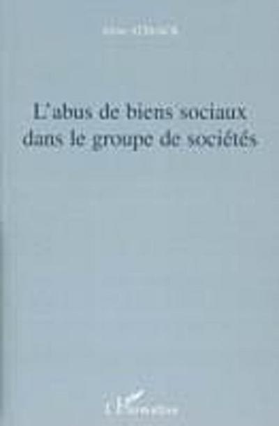 Abus de biens sociaux dans groupe de soc