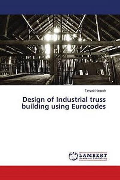 Design of Industrial truss building using Eurocodes