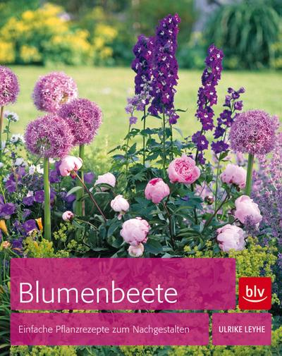 Blumenbeete; Einfache Pflanzrezepte zum Nachgestalten   ; Ill. v. Bespaluk, Sylvia; Deutsch; 93 farb. abb. 14 Ill. -