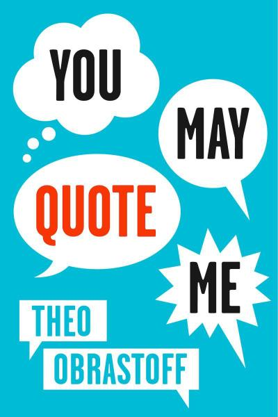 You May Quote Me