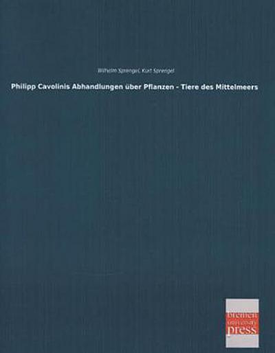 Philipp Cavolinis Abhandlungen ueber Pflanzen - Tiere des Mittelmeers