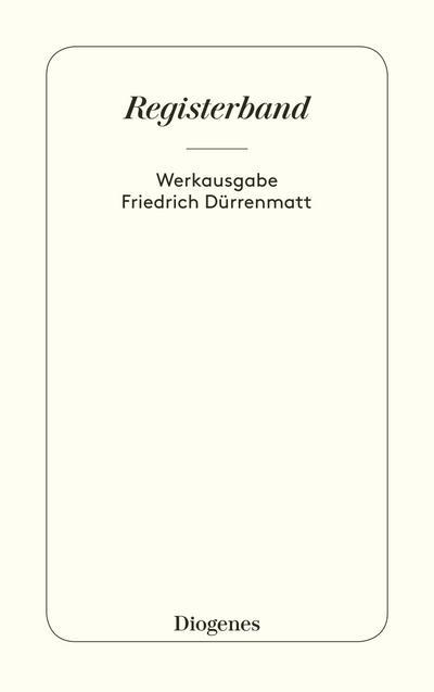 Registerband zur Werkausgabe Friedrich Dürrenmatt in siebenunddreißig Bänden