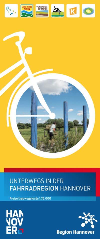 Unterwegs in der Fahrradregion Hannover; Kartenblatt; Freizeitradwegekarte; Hrsg. v. Region Hannover, Team Regionale Naherholung; Deutsch