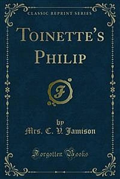 Toinette's Philip