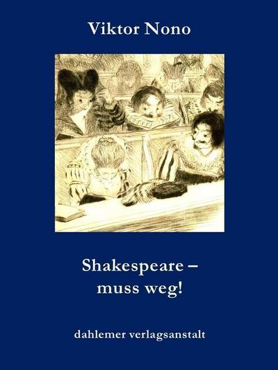 Shakespeare - muss weg!