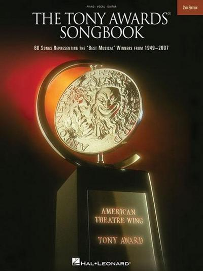 The Tony Awards Songbook: 56 Songs Representing the