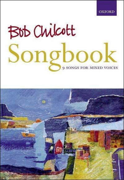 Bob Chilcott Songbook