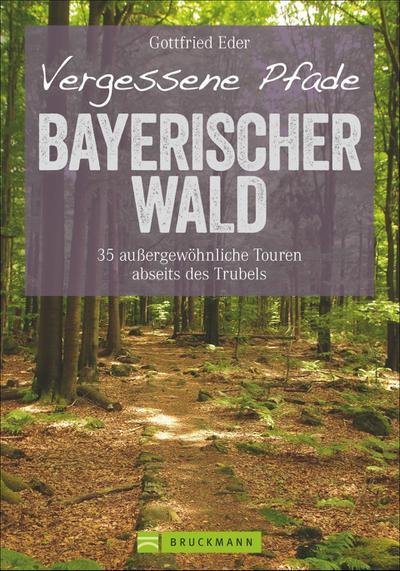 Vergessene Pfade - Bayerischer Wald