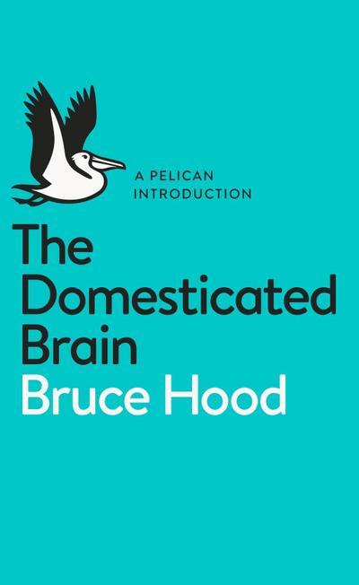 Domesticated Brain