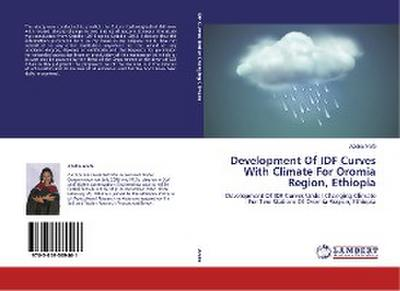 Development Of IDF Curves With Climate For Oromia Region, Ethiopia