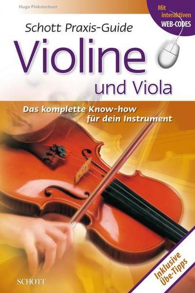 Praxis-Guide Violine und Viola: Das komplette Know-how für dein Instrument (Schott Praxis-Guide)